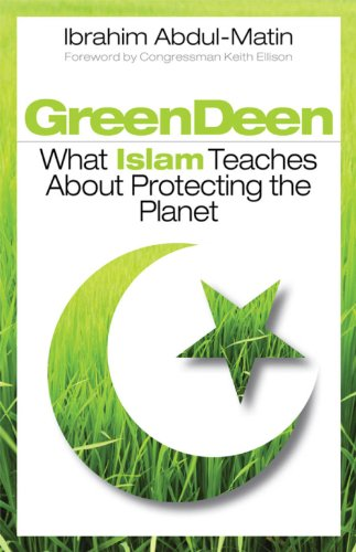 9781605094649: Green Deen: What Islam Teaches about Protecting the Planet