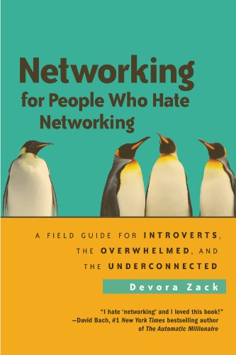 9781605095226: Networking for People Who Hate Networking: A Field Guide for Introverts, the Overwhelmed, and the Underconnected