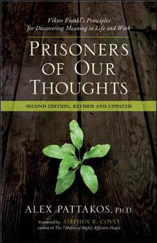 9781605095240: Prisoners of Our Thoughts: Viktor Frankl's Principles for Discovering Meaning in Life at Work
