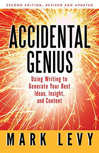 9781605095257: Accidental Genius: Using Writing to Generate Your Best Ideas, Insight, and Content