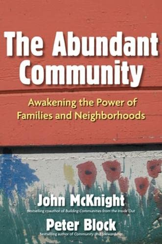 9781605095844: The Abundant Community: Awakening the Power of Families and Neighborhoods