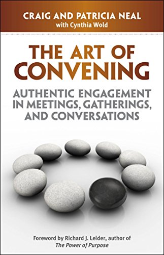 9781605096681: The Art of Convening: Authentic Engagement in Meetings, Gatherings, and Conversations