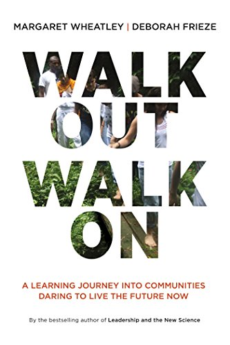 9781605097312: Walk Out Walk On: A Learning Journey into Communities Daring to Live the Future Now