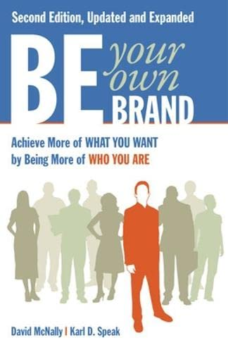9781605098104: Be Your Own Brand: Achieve More of What You Want by Being More of Who You Are
