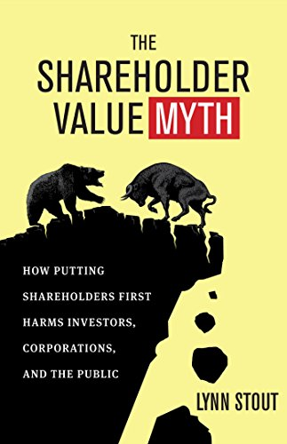 9781605098135: The Shareholder Value Myth: How Putting Shareholders First Harms Investors, Corporations, and the Public