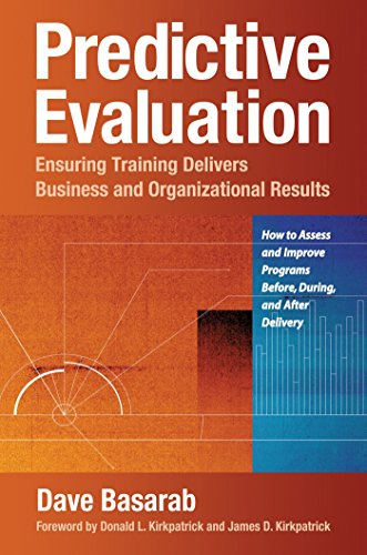 9781605098241: Predictive Evaluation: Ensuring Training Delivers Business and Organizational Results
