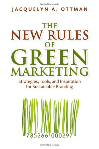 9781605098661: The New Rules of Green Marketing: Strategies, Tools, and Inspiration for Sustainable Branding