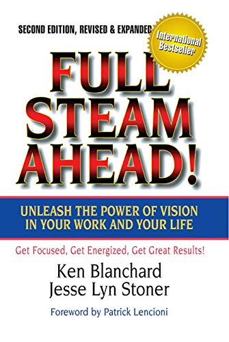 9781605098753: Full Steam Ahead!: Unleash the Power of Vision in Your Company and Your Life (BK Business)