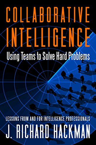 9781605099903: Collaborative Intelligence: Using Teams to Solve Hard Problems