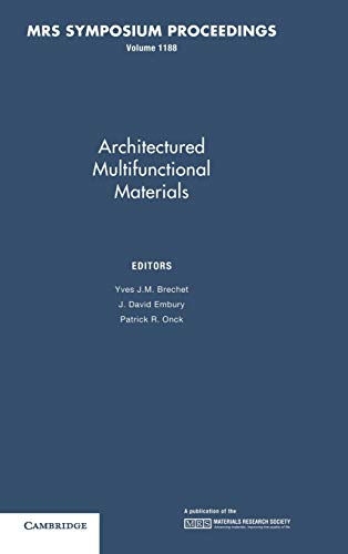 Architectured Multifunctional Materials: Volume 1188 (MRS Proceedings): Brechet, Yves J.M.