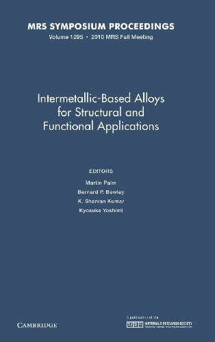 Intermetallic-Based Alloys for Structural and Functional Applications: Volume 1295 (MRS Proceedings...