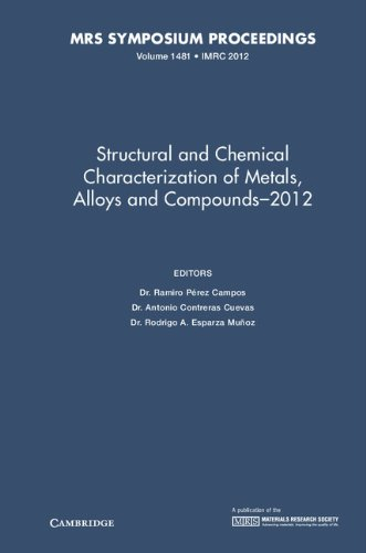 Structural and Chemical Characterization of Metals, Alloys and Compounds 2012: Volume 1481 (...