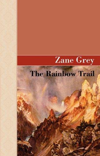 The Rainbow Trail (Akasha Classic Series): Grey, Zane