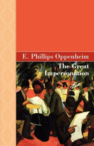 The Great Impersonation: E. Phillips Oppenheim