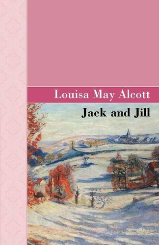 Jack and Jill (Akasha Classic) (1605123048) by Louisa May Alcott