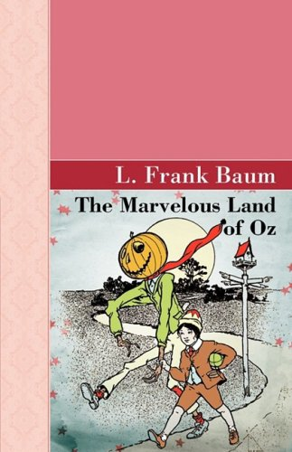 The Marvelous Land of Oz (Akasha Classic Series) (9781605123196) by L. Frank Baum