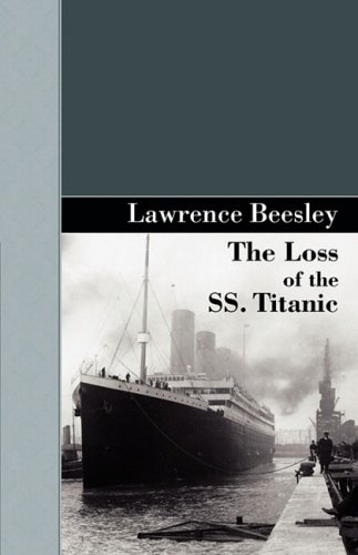 9781605123202: The Loss of the SS. Titanic