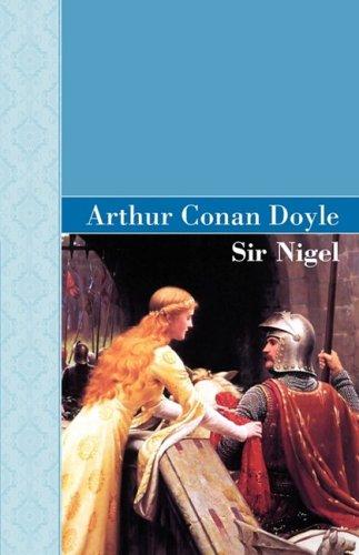 Sir Nigel (Akasha Classic Series): Doyle, Arthur Conan