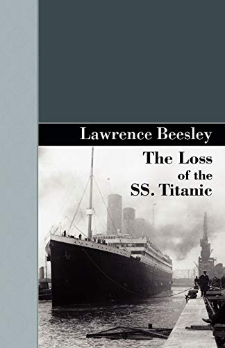 9781605124209: The Loss of the SS. Titanic