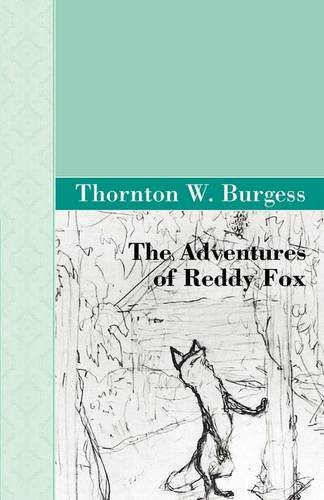 The Adventures of Reddy Fox (9781605124223) by Thornton W. Burgess