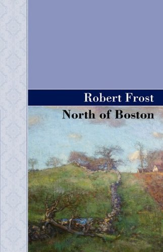 9781605124445: North of Boston (Akasha Classic Series)