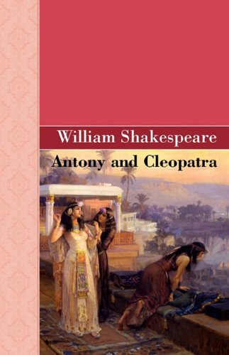 william shakespeares antony and cleopatra The first edition antony and cleopatra was first printed in the first folio it is mentioned among the plays entered by blount in 1623 on the stationers' registers.