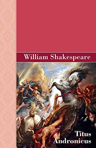 Titus Andronicus: Shakespeare, William