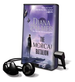 Morcai Battalion, The - on Playaway (9781605140919) by Diana Palmer