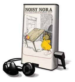 Noisy Nora and Other Stories by Rosemary Wells - on playaway (9781605144290) by Rosemary Wells