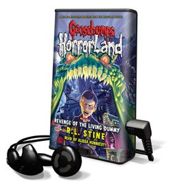 Goosebumps HorrorLand - Revenge of the Living Dummy - on playaway (160514486X) by R.L. Stine