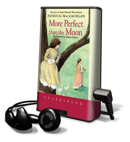 More Perfect Than the Moon: Library Edition (Sarah, Plain and Tall Saga) (160514598X) by Patricia MacLachlan