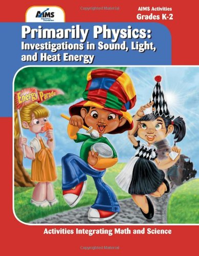 9781605190396: Primarily Physics: Investigations in Sound, Light, and Heat Energy