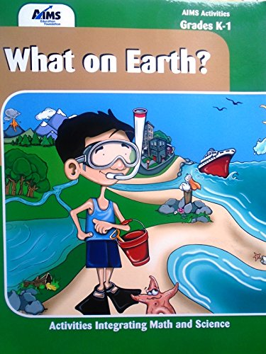 9781605190631: What on Earth? Aims Activities Grades K-1