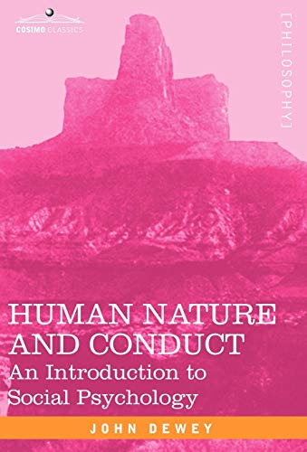 9781605200019: Human Nature and Conduct: An Introduction to Social Psychology (Cosimo Classics Philosophy)