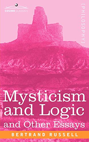 9781605200026: Mysticism and Logic and Other Essays