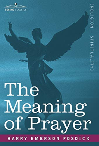 9781605200316: The Meaning of Prayer