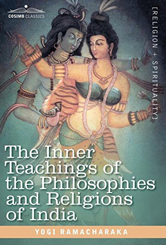 9781605200415: The Inner Teachings of the Philosophies and Religions of India