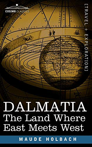9781605200484: Dalmatia: The Land Where East Meets West