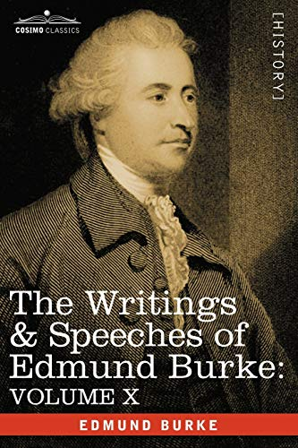 The Writings & Speeches of Edmund Burke: Volume X - Speeches in the Impeachment of Warren ...