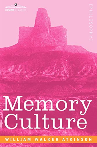 9781605201023: Memory Culture: The Science of Observing, Remembering and Recalling