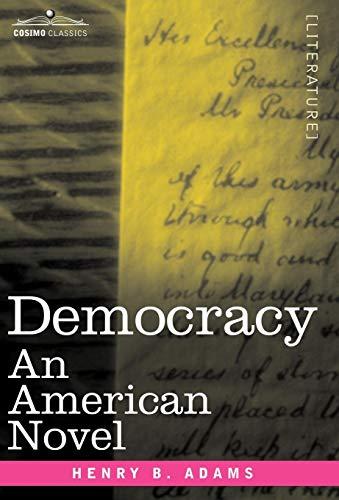 Democracy: An American Novel: Henry B. Adams