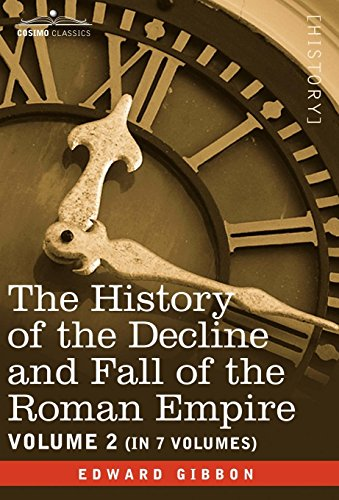 The History of the Decline and Fall of the Roman Empire, Vol. II: Edward Gibbon
