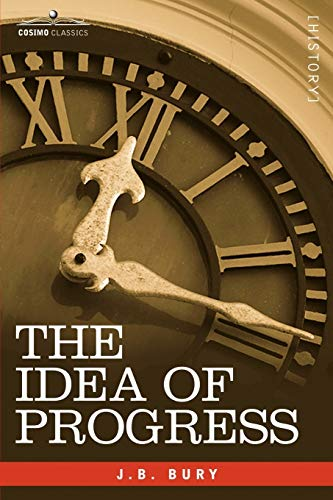 9781605201382: The Idea of Progress: An Inquiry Into Its Origin and Growth