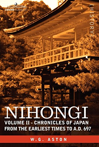 9781605201474: Nihongi: Volume II - Chronicles of Japan from the Earliest Times to A.D. 697