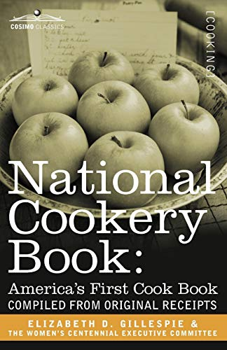 9781605201641: National Cookery Book: America's First Cook Book - Compiled from Original Receipts
