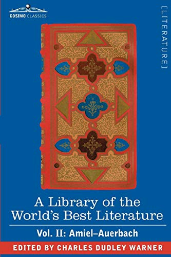 9781605201887: A Library of the World's Best Literature - Ancient and Modern - Vol. II (Forty-Five Volumes); Amiel-Auerbach
