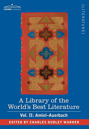 9781605201894: A Library of the World's Best Literature - Ancient and Modern - Vol. II (Forty-Five Volumes); Amiel-Auerbach
