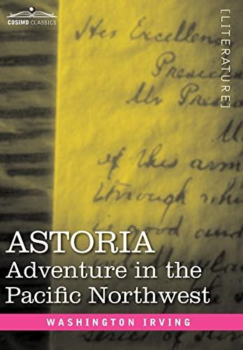 9781605202853: Astoria: Adventure in the Pacific Northwest