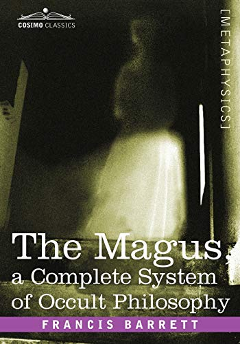 9781605203010: The Magus, a Complete System of Occult Philosophy