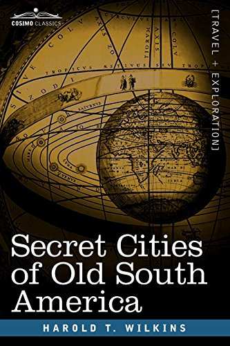 9781605203218: Secret Cities of Old South America